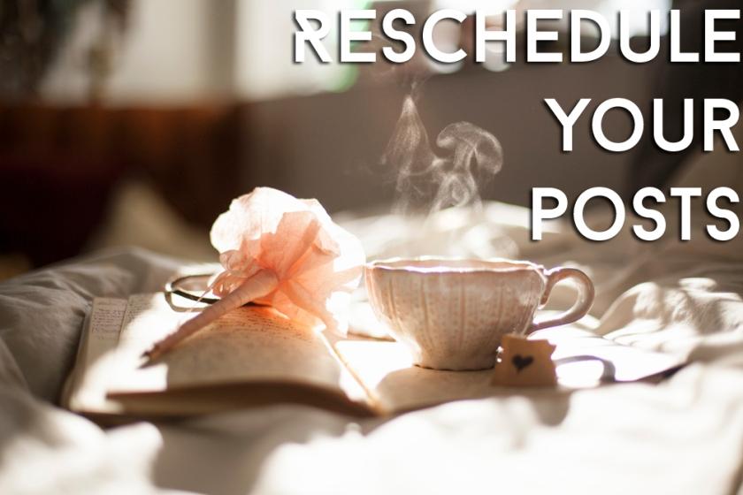 reschedule your posts